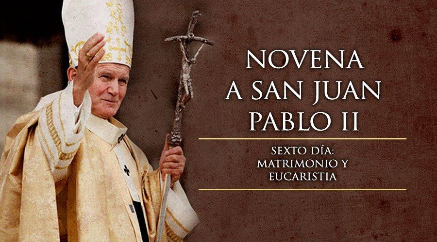Novena a San Juan Pablo II,Sexto Día