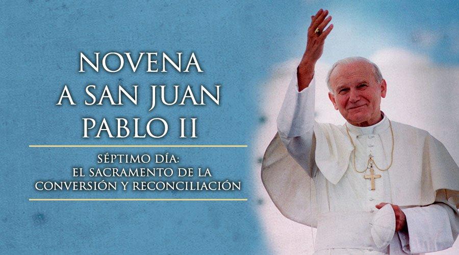 Novena a San Juan Pablo II,Séptimo Día
