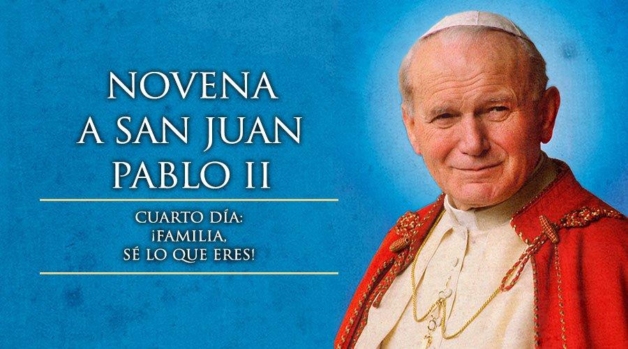 Novena a San Juan Pablo II, Cuarto Día