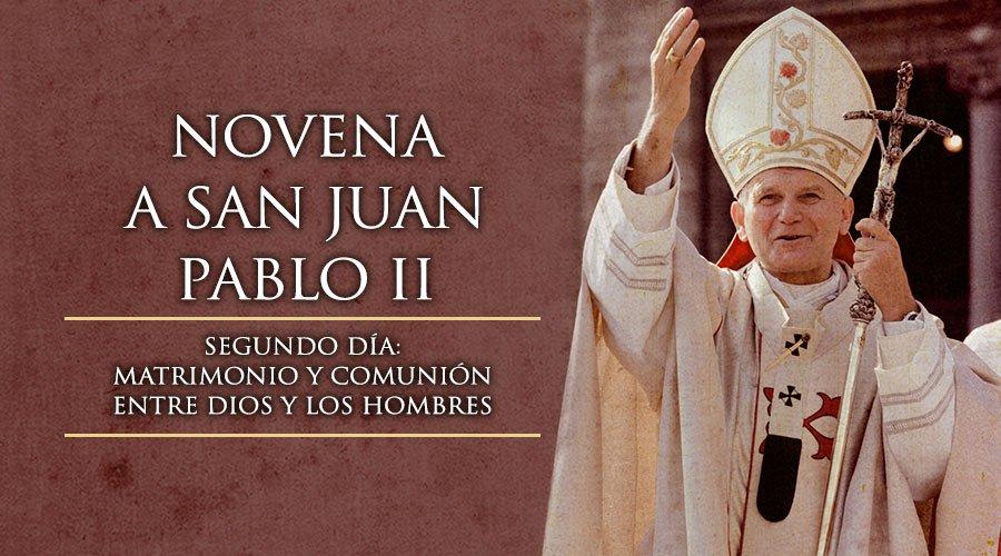 Novena a San Juan Pablo II, Segundo Día