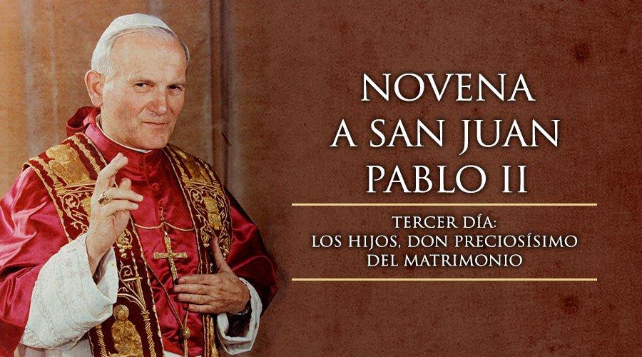 NOVENA A SAN JUAN PABLO II, TERCER DÍA
